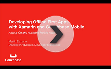 Developing Offline-First Apps with Xamarin and Couchbase Lite